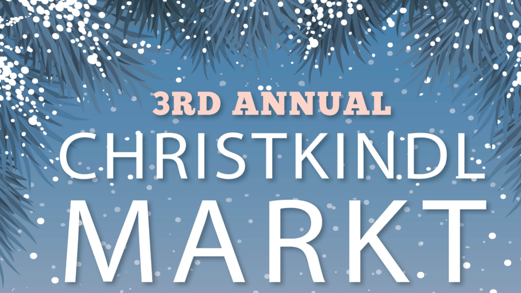 """Illustrated graphic with blue background and snowflake overlay with text reading """"3rd Annual Christkindlmarkt"""""""